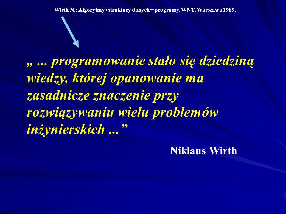1. Wróblewski P.: Język C++ dla programistów. Wyd. Helion, Gliwice 1994 2. Kernighan B., Ritchie D.: Język C. WNT, Warszawa 1988 3. Lippman S.: Podsta