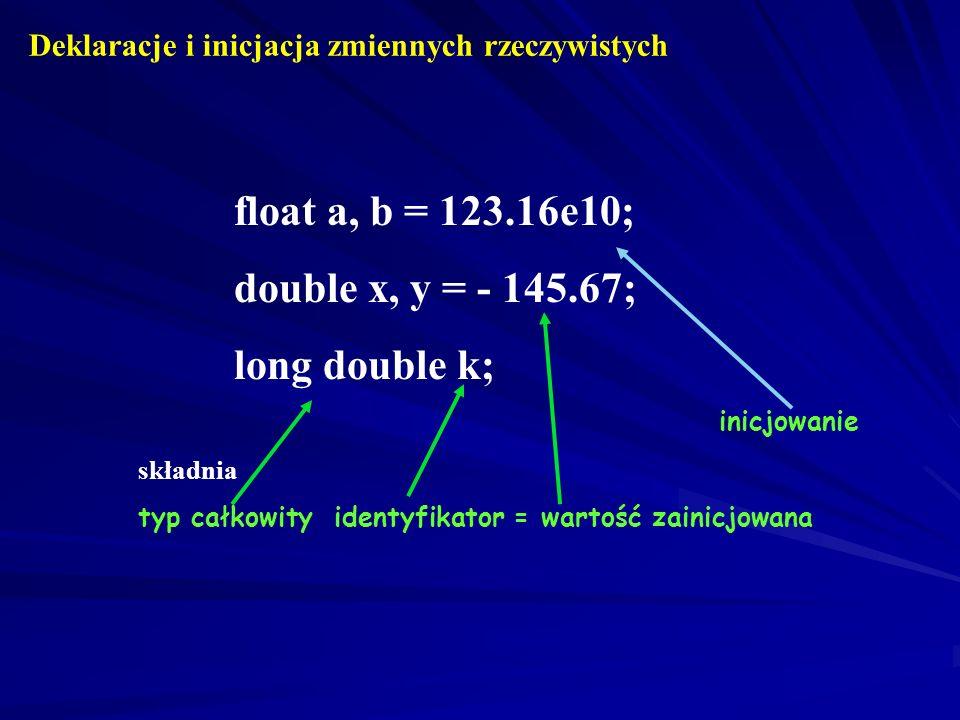 Typy rzeczywiste (skończone, przeliczalne podzbiory zbioru liczb rzeczywistych) Pojęcie znaczących cyfr Liczbę rzeczywistą w pamięci komputera zapisuj