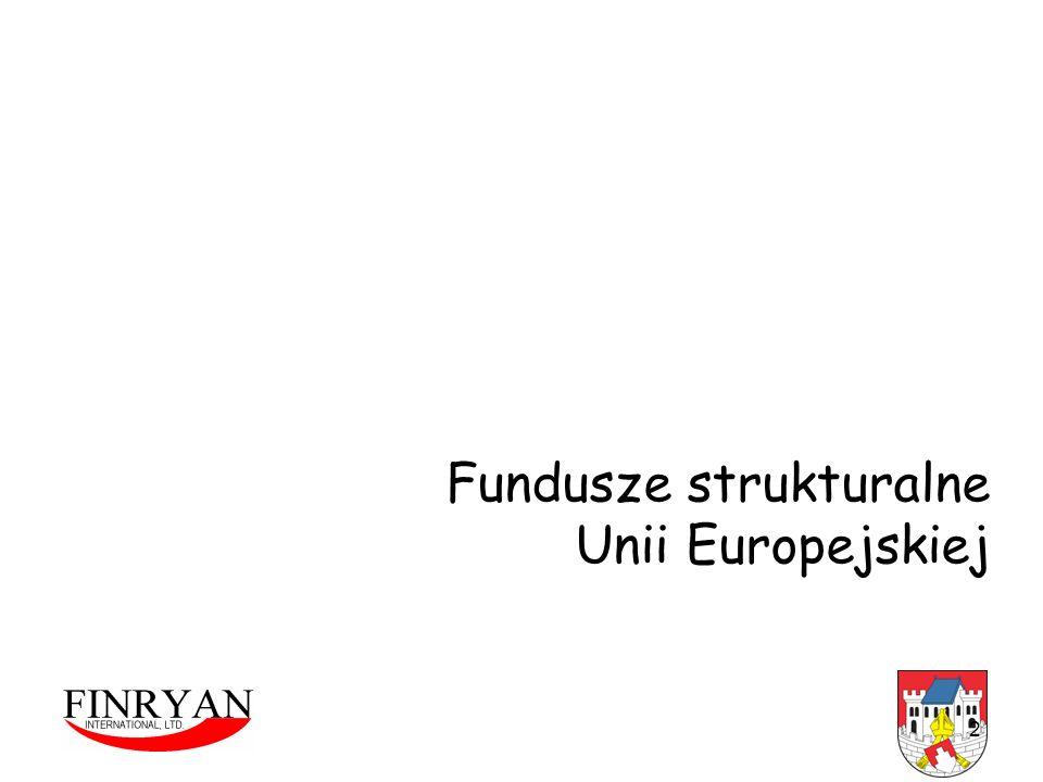3 Zadaniem funduszy strukturalnych jest wspieranie restrukturyzacji i modernizacji gospodarek krajów UE.