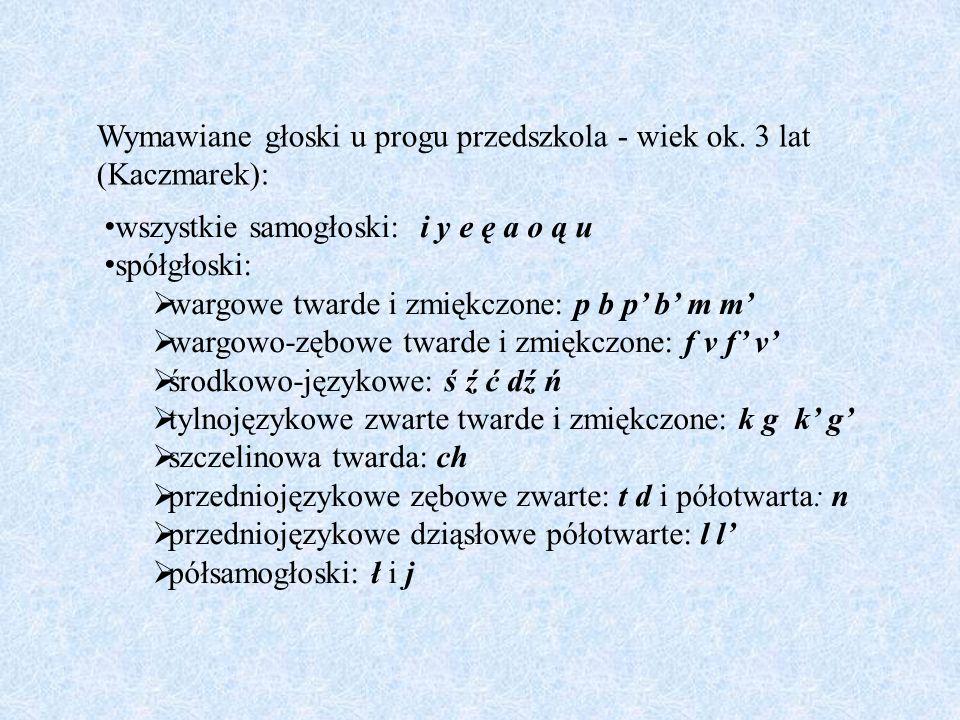 KAPPACYZM I GAMMACYZM głoski k oraz g zastępowane są odpowiednio przez głoski t oraz d, np.
