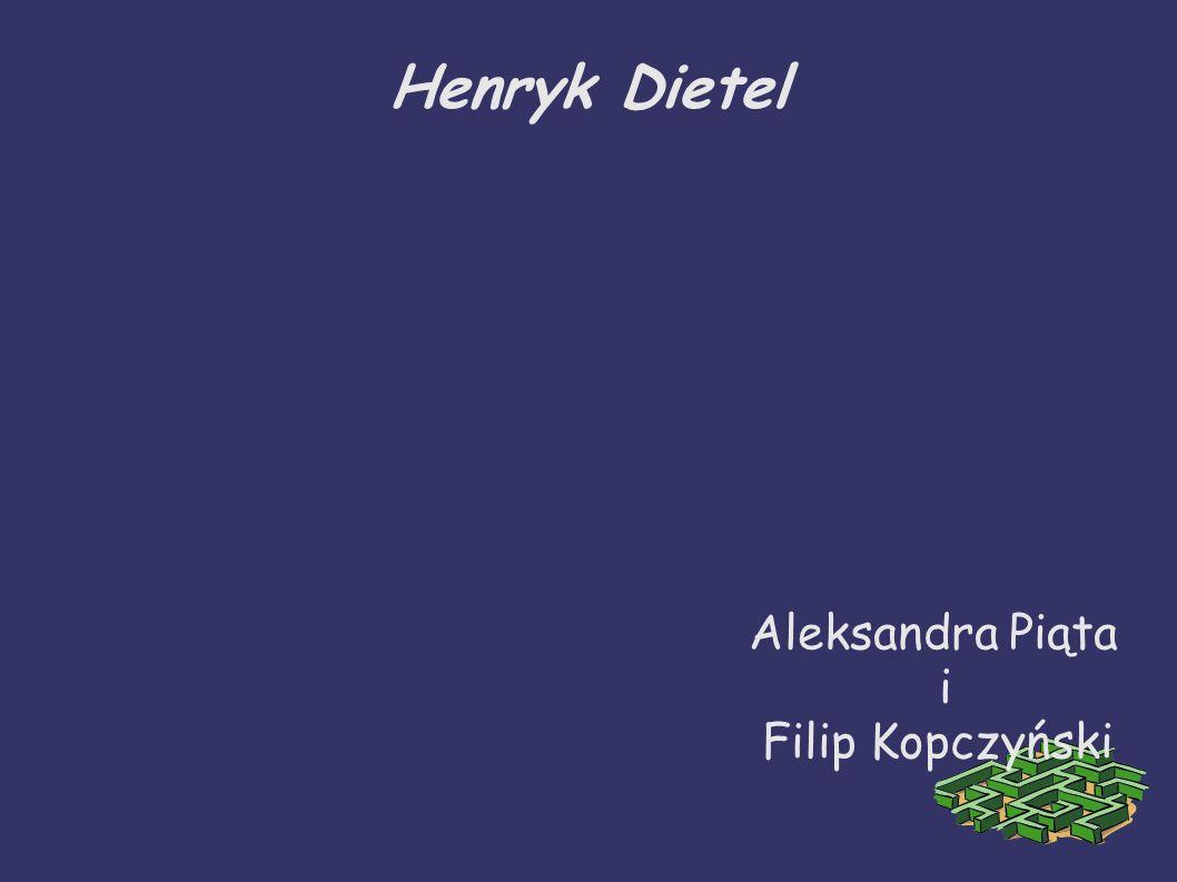 Henryk Dietel Aleksandra Piąta i Filip Kopczyński
