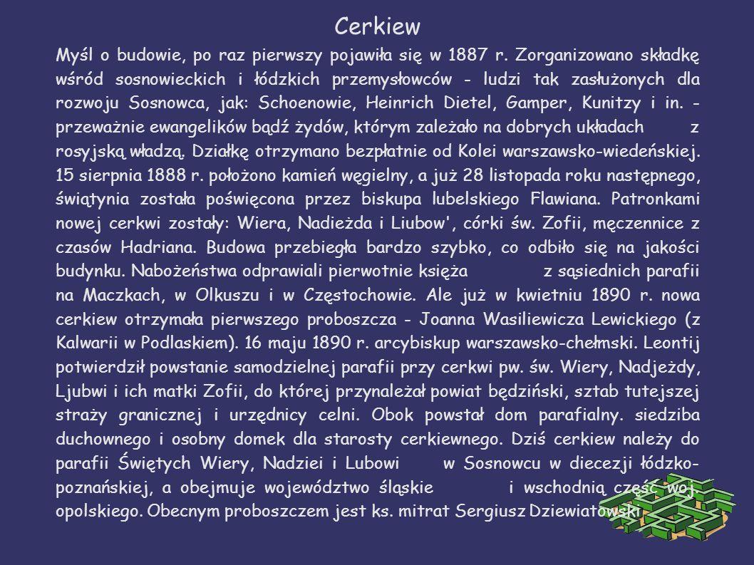 Cerkiew Myśl o budowie, po raz pierwszy pojawiła się w 1887 r. Zorganizowano składkę wśród sosnowieckich i łódzkich przemysłowców - ludzi tak zasłużon