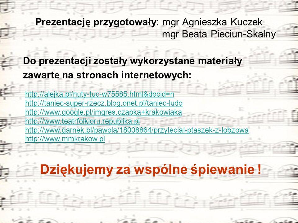 Prezentację przygotowały: mgr Agnieszka Kuczek mgr Beata Pieciun-Skalny Do prezentacji zostały wykorzystane materiały zawarte na stronach internetowyc