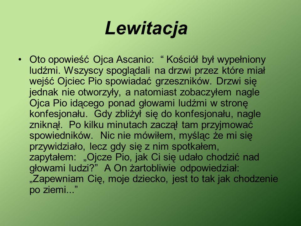 Lewitacja Oto opowieść Ojca Ascanio: Kościół był wypełniony ludźmi.