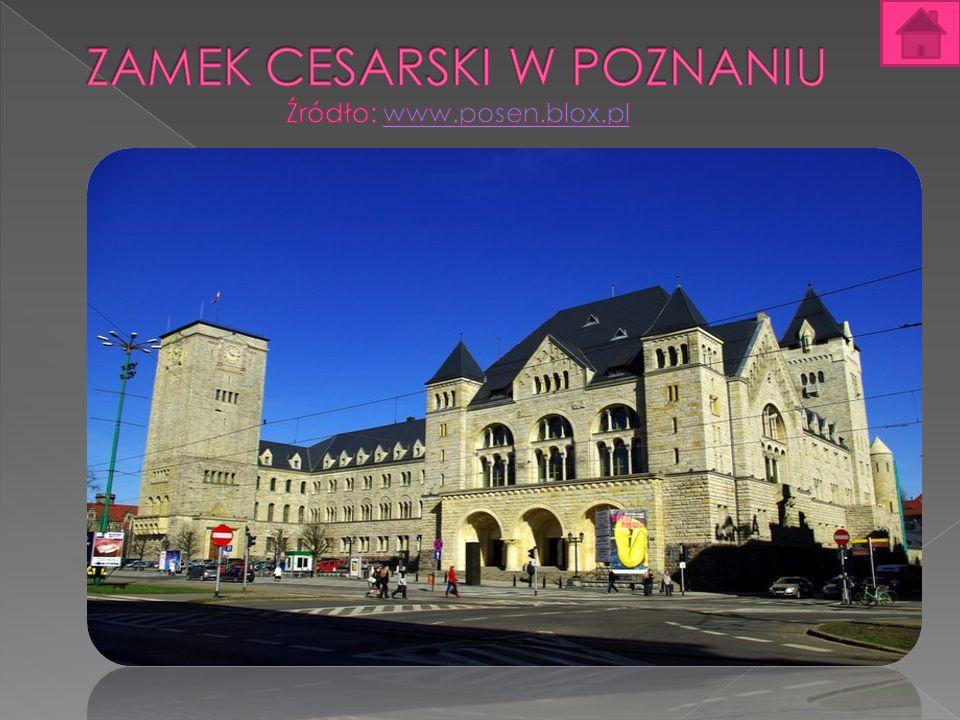 Zamek Cesarski Zamek Cesarski w Poznaniu (niem.