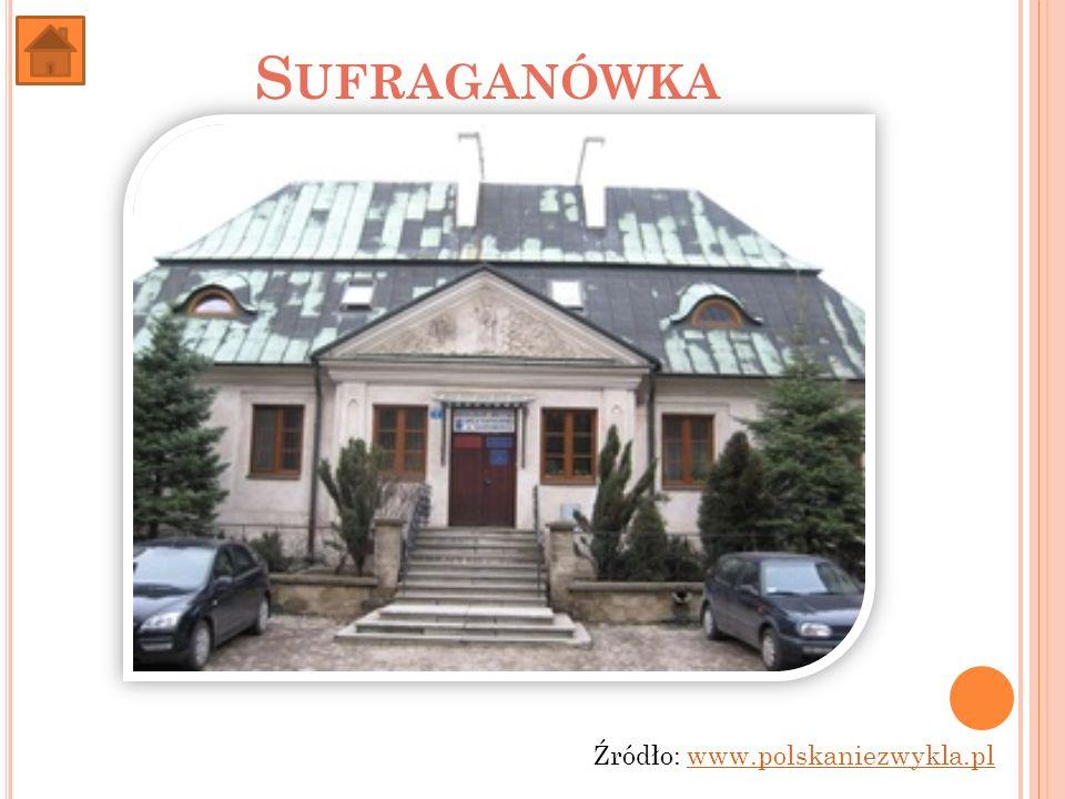 S UFRAGANÓWKA Źródło: www.polskaniezwykla.plwww.polskaniezwykla.pl