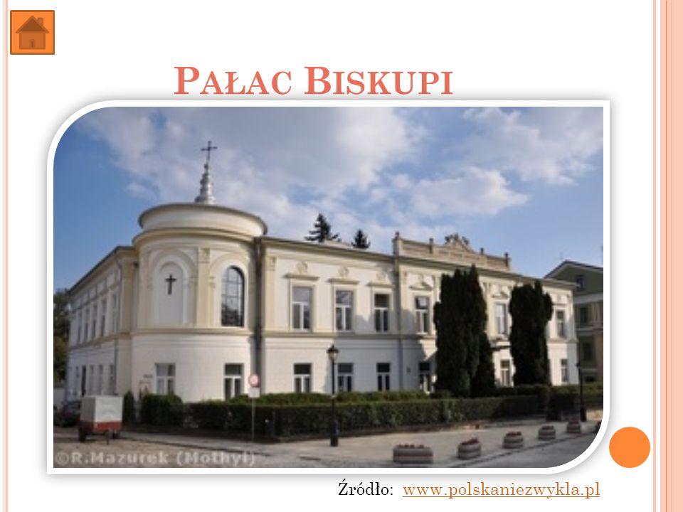 P AŁAC B ISKUPI Źródło: www.polskaniezwykla.plwww.polskaniezwykla.pl