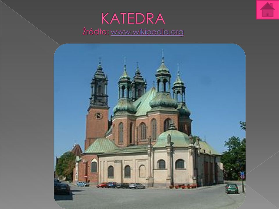 Katedra Katedra - poznańska Bazylika Archikatedralna, położona na wyspie zwanej Ostrów Tumski, otoczonej korytem Warty i Cybiny, sięga samych początków chrześcijaństwa w Polsce, II połowy X wieku.