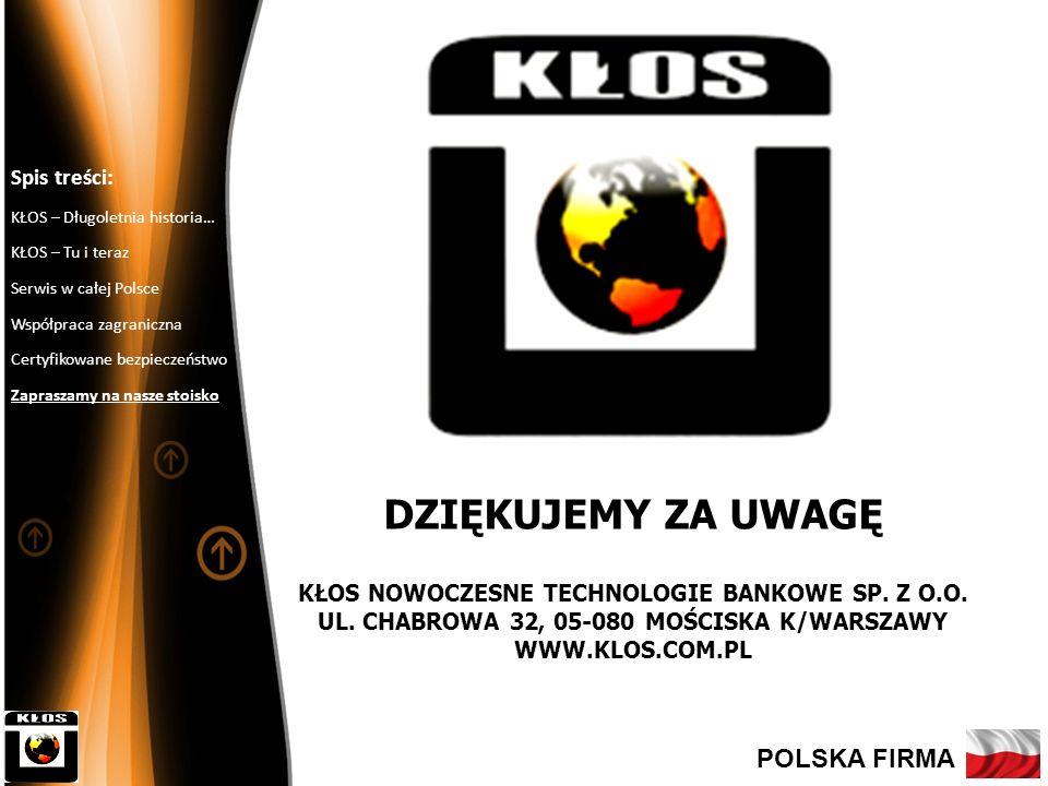 11 DZIĘKUJEMY ZA UWAGĘ KŁOS NOWOCZESNE TECHNOLOGIE BANKOWE SP. Z O.O. UL. CHABROWA 32, 05-080 MOŚCISKA K/WARSZAWY WWW.KLOS.COM.PL Spis treści: KŁOS –