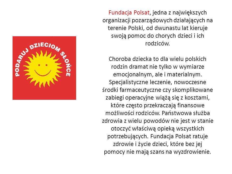 Fundacja Polsat, jedna z największych organizacji pozarządowych działających na terenie Polski, od dwunastu lat kieruje swoją pomoc do chorych dzieci