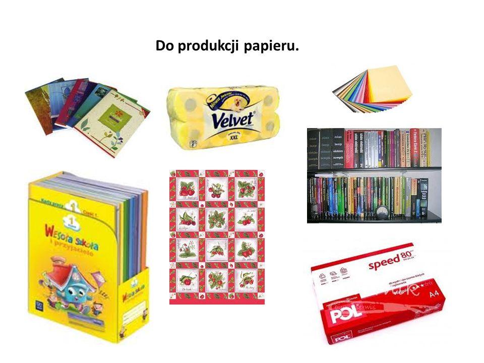 Do produkcji papieru.