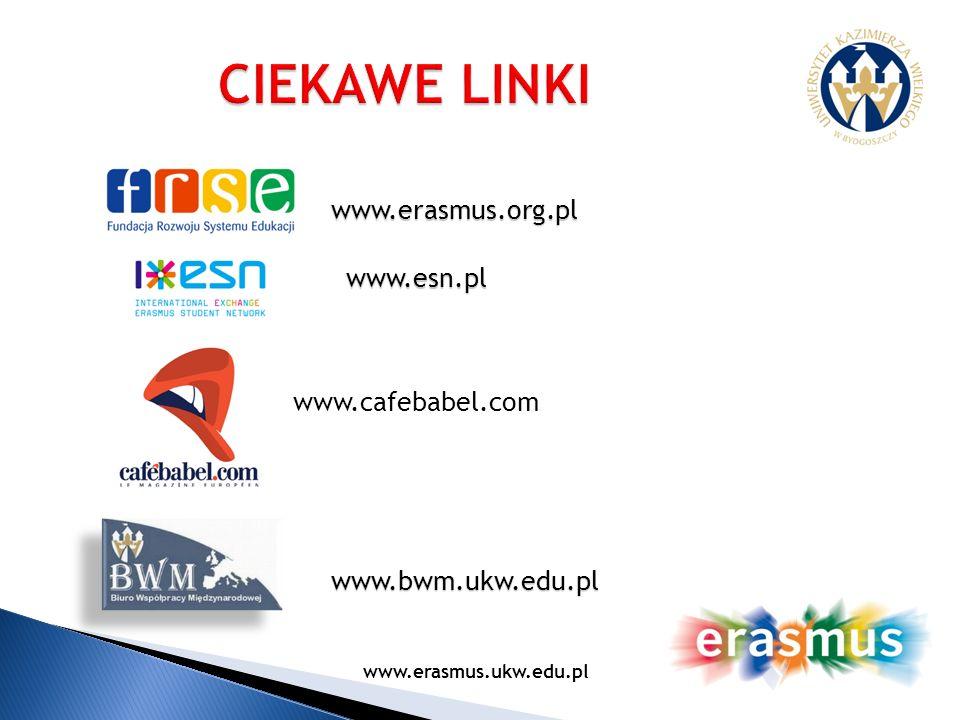 www.erasmus.org.pl www.esn.pl www.cafebabel.com www.bwm.ukw.edu.pl www.erasmus.ukw.edu.pl