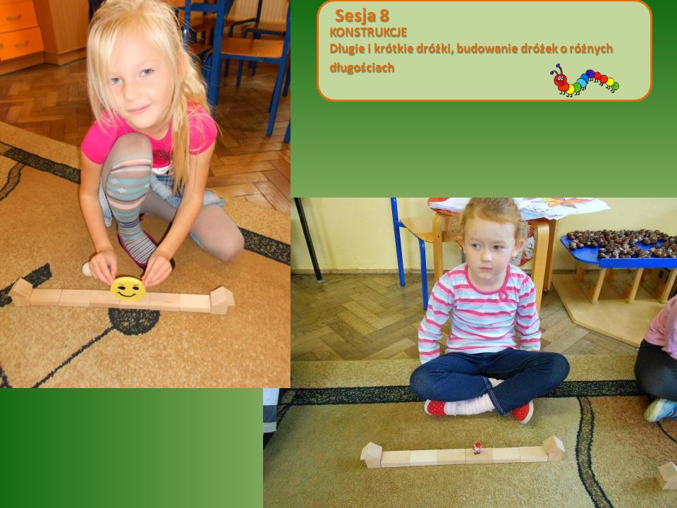 KONSTRUKCJE Długie i krótkie dróżki, budowanie dróżek o różnych długościach Sesja 8