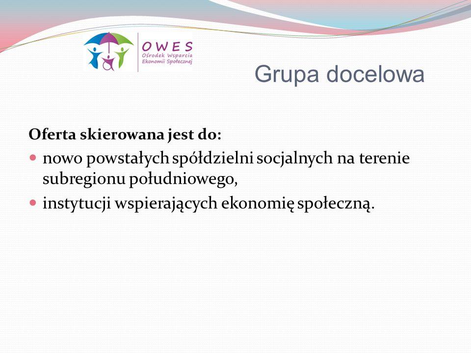 Grupa docelowa Oferta skierowana jest do: nowo powstałych spółdzielni socjalnych na terenie subregionu południowego, instytucji wspierających ekonomię
