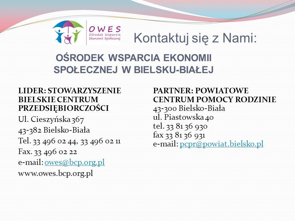 Kontaktuj się z Nami: LIDER: STOWARZYSZENIE BIELSKIE CENTRUM PRZEDSIĘBIORCZOŚCI Ul. Cieszyńska 367 43-382 Bielsko-Biała Tel. 33 496 02 44, 33 496 02 1