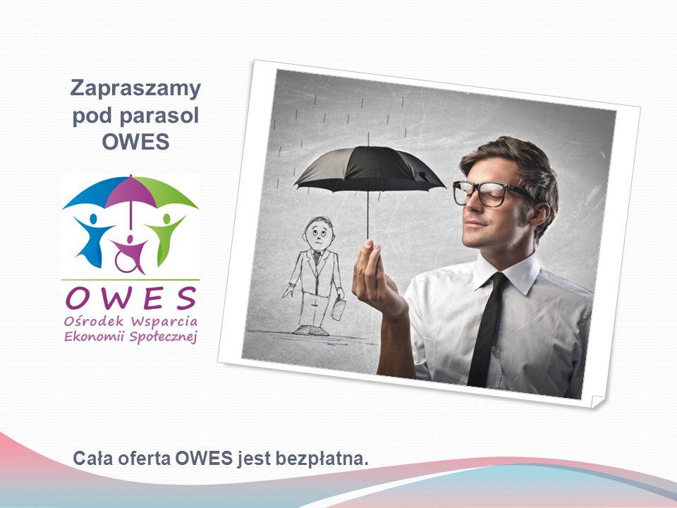 Zapraszamy pod parasol OWES Cała oferta OWES jest bezpłatna.