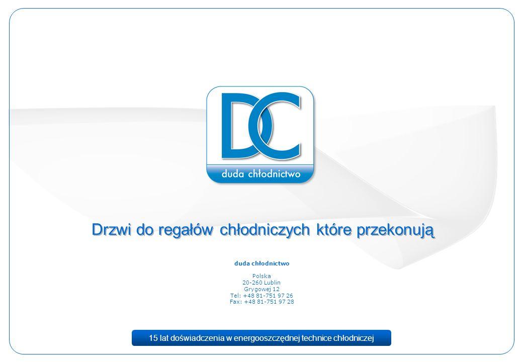 15 lat doświadczenia w energooszczędnej technice chłodniczej Drzwi do regałów chłodniczych które przekonują endex duda chłodnictwo Polska 20-260 Lubli