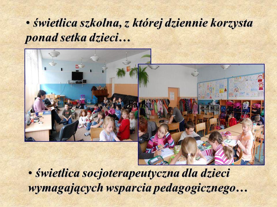 świetlica szkolna, z której dziennie korzysta ponad setka dzieci… świetlica szkolna, z której dziennie korzysta ponad setka dzieci…, Fanki świetlica s