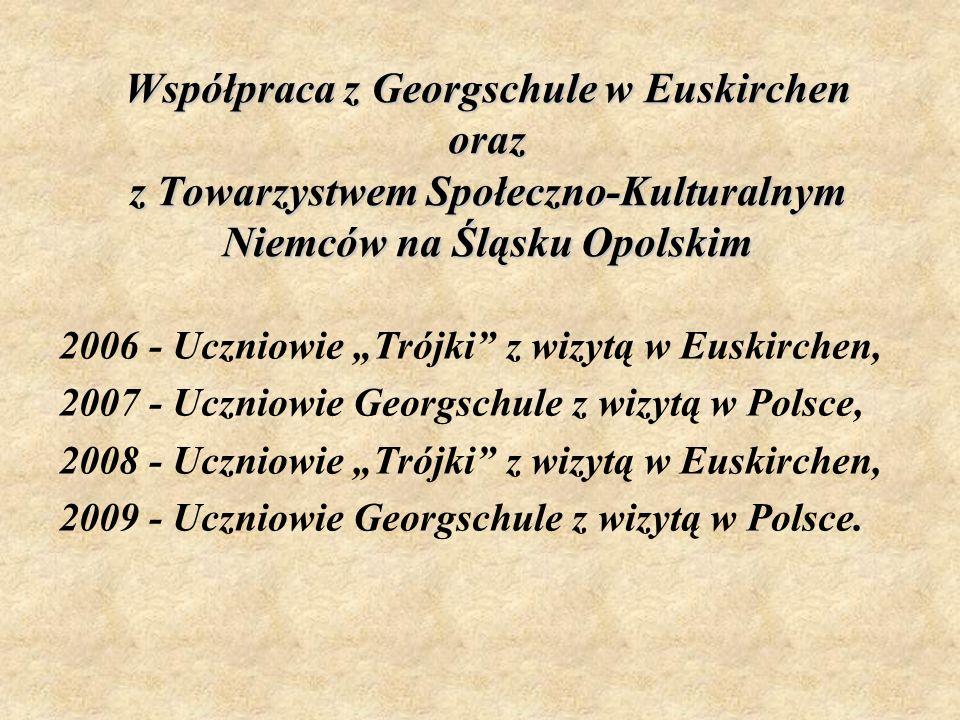 Współpraca z Georgschule w Euskirchen oraz z Towarzystwem Społeczno-Kulturalnym Niemców na Śląsku Opolskim 2006 - Uczniowie Trójki z wizytą w Euskirch