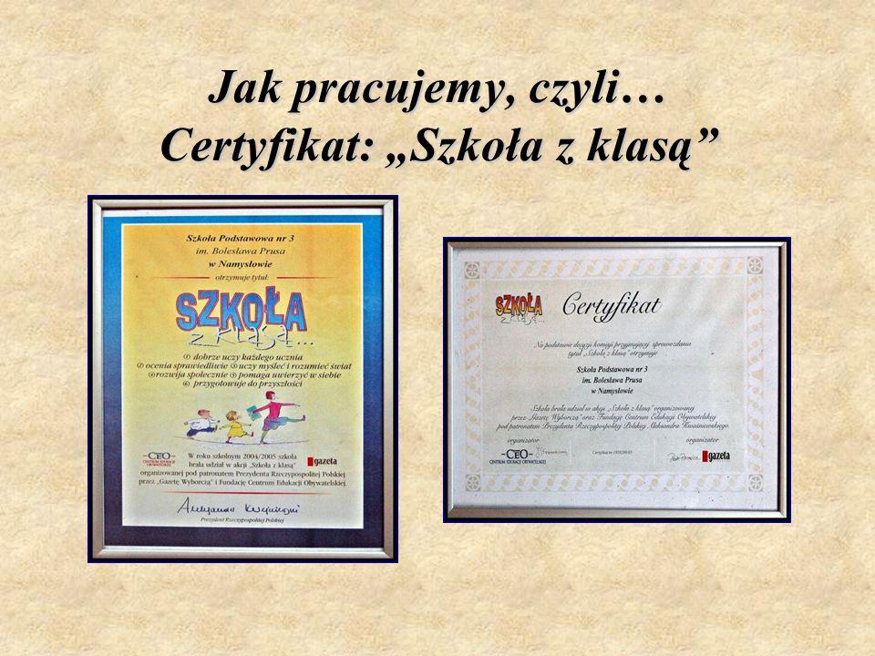 Jak pracujemy, czyli… Certyfikat: Szkoła z klasą