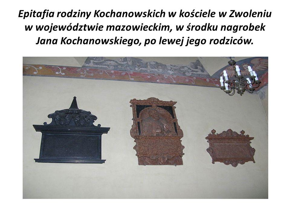 Epitafia rodziny Kochanowskich w kościele w Zwoleniu w województwie mazowieckim, w środku nagrobek Jana Kochanowskiego, po lewej jego rodziców.