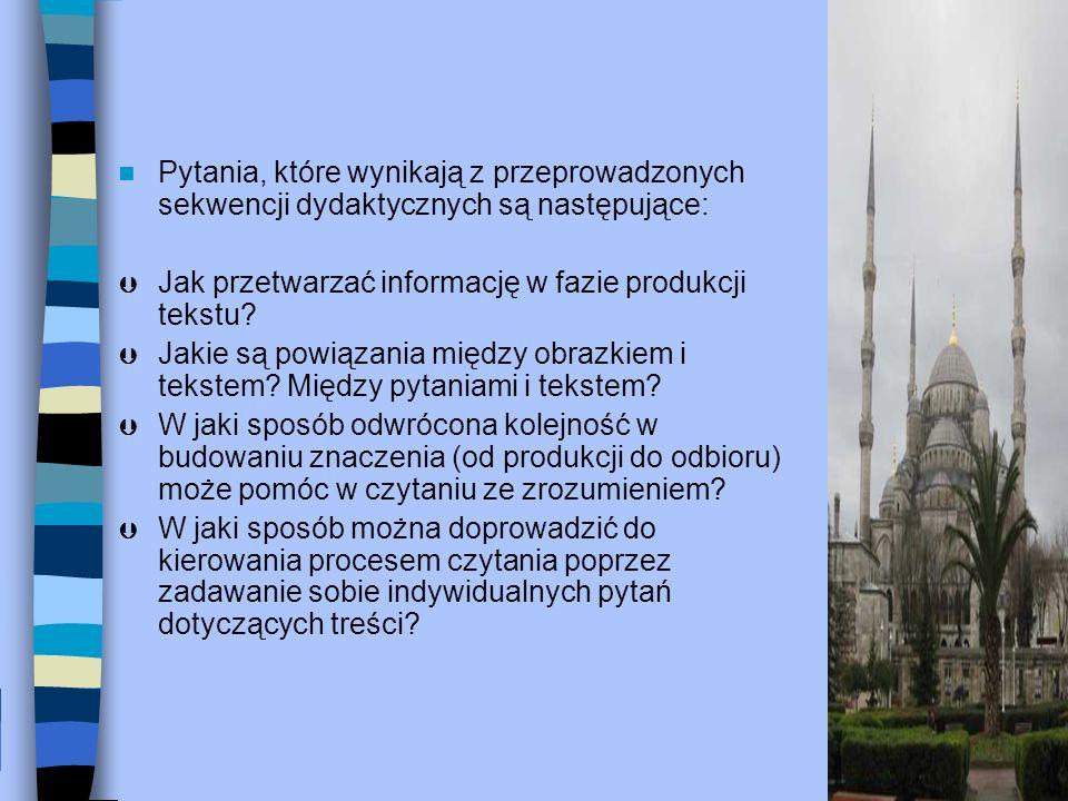 Pytania, które wynikają z przeprowadzonych sekwencji dydaktycznych są następujące: Þ Jak przetwarzać informację w fazie produkcji tekstu.