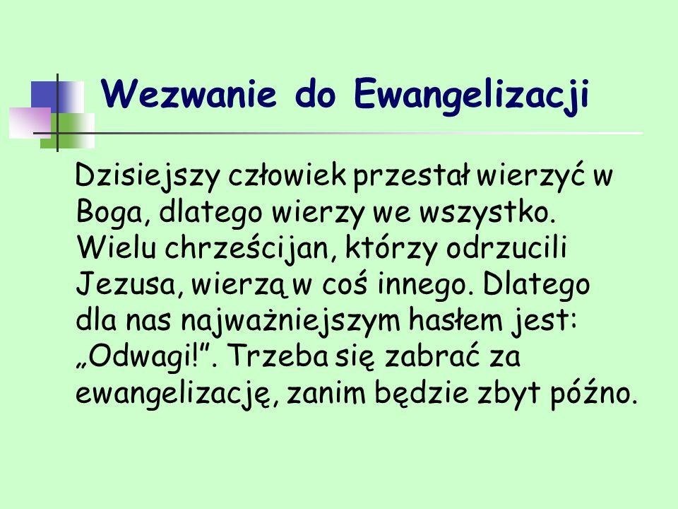 Kościół dla Ewangelizacji Nowa ewangelizacja musi zacząć się od samych ewangelizatorów: biskupów, księży, zakonników i świeckich.