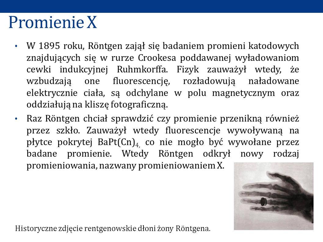 Promienie X W 1895 roku, Röntgen zajął się badaniem promieni katodowych znajdujących się w rurze Crookesa poddawanej wyładowaniom cewki indukcyjnej Ru