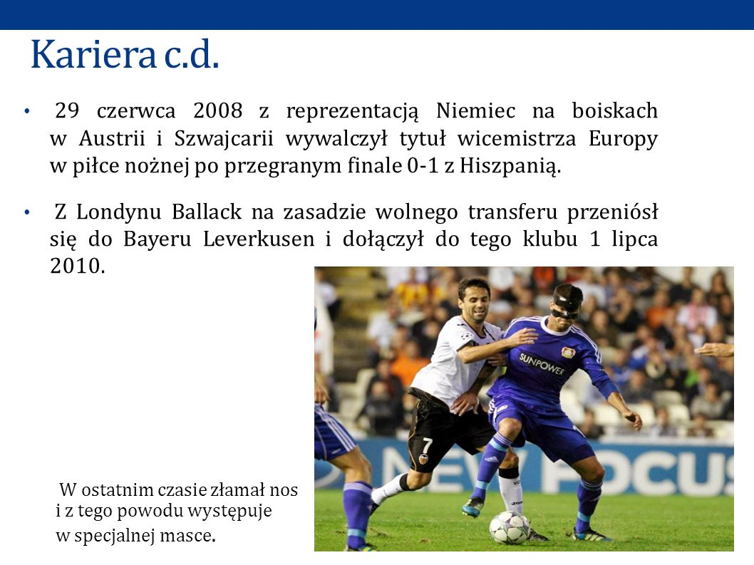 Kariera c.d. 29 czerwca 2008 z reprezentacją Niemiec na boiskach w Austrii i Szwajcarii wywalczył tytuł wicemistrza Europy w piłce nożnej po przegrany