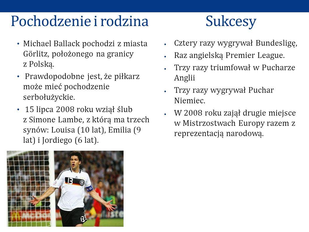 Pochodzenie i rodzina Michael Ballack pochodzi z miasta Görlitz, położonego na granicy z Polską. Prawdopodobne jest, że piłkarz może mieć pochodzenie