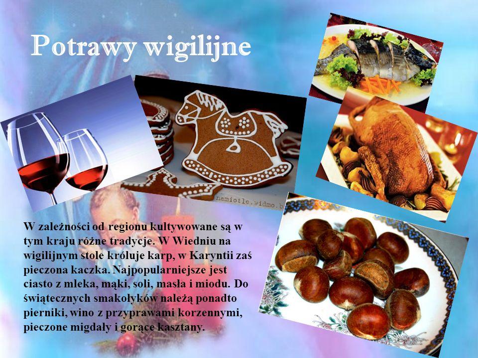 Potrawy wigilijne W zależności od regionu kultywowane są w tym kraju różne tradycje. W Wiedniu na wigilijnym stole króluje karp, w Karyntii zaś pieczo