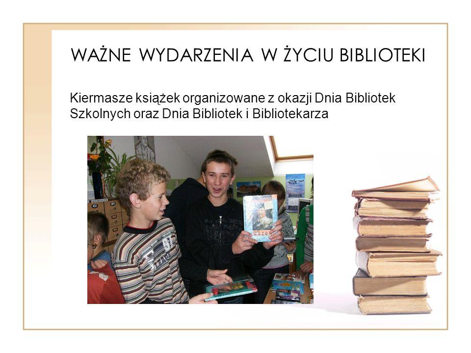 WAŻNE WYDARZENIA W ŻYCIU BIBLIOTEKI Kiermasze książek organizowane z okazji Dnia Bibliotek Szkolnych oraz Dnia Bibliotek i Bibliotekarza