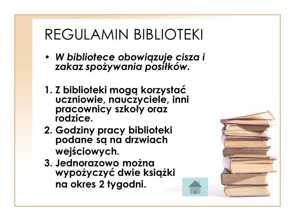 REGULAMIN BIBLIOTEKI W bibliotece obowiązuje cisza i zakaz spożywania posiłków. 1. Z biblioteki mogą korzystać uczniowie, nauczyciele, inni pracownicy