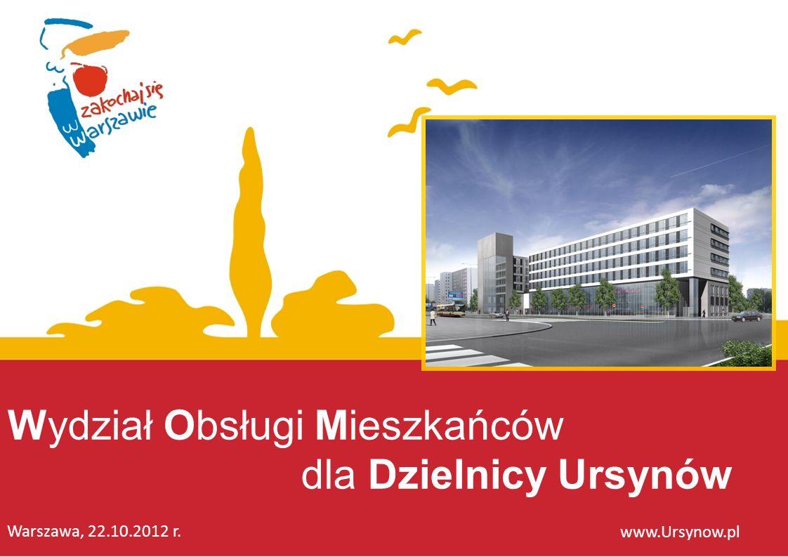 Wydział Obsługi Mieszkańców dla Dzielnicy Ursynów Warszawa, 22.10.2012 r. www.Ursynow.pl