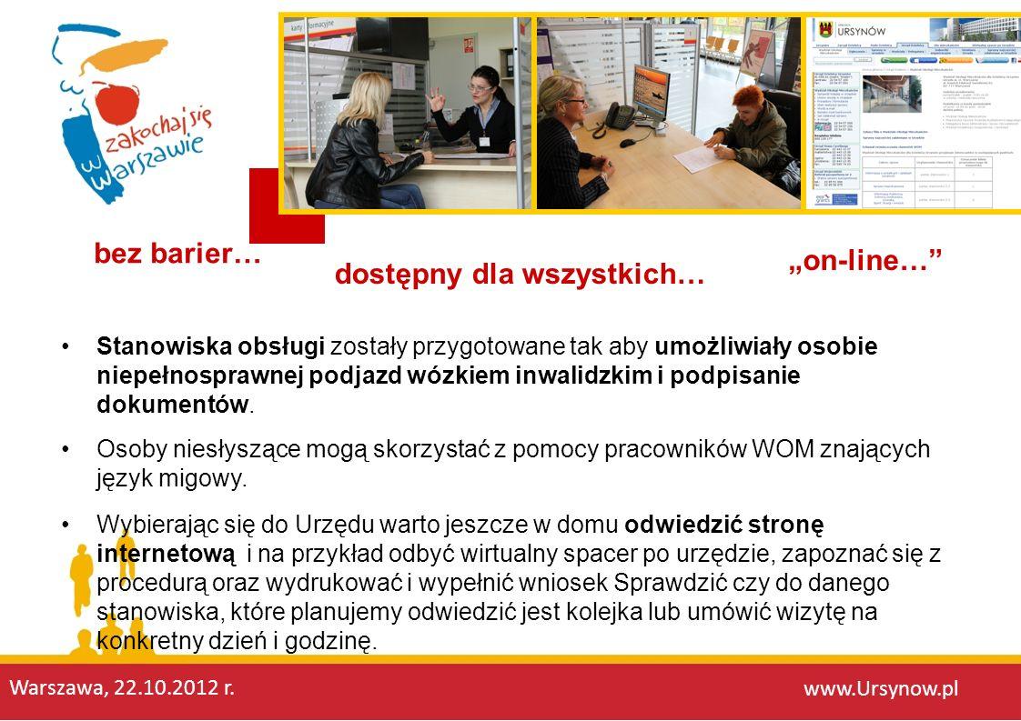 Stanowiska obsługi zostały przygotowane tak aby umożliwiały osobie niepełnosprawnej podjazd wózkiem inwalidzkim i podpisanie dokumentów. www.Ursynow.p