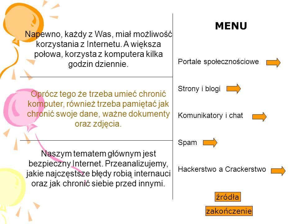 Portale społecznościowe Coraz większą uwagę zwracają na Nas portale społecznościowe.