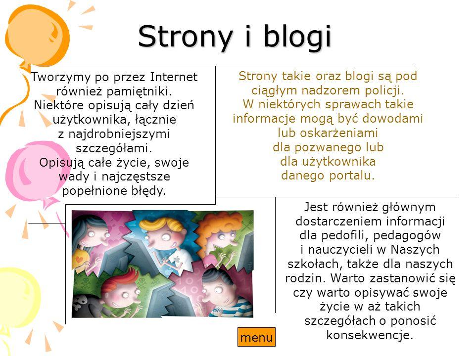 Strony i blogi Tworzymy po przez Internet również pamiętniki. Niektóre opisują cały dzień użytkownika, łącznie z najdrobniejszymi szczegółami. Opisują