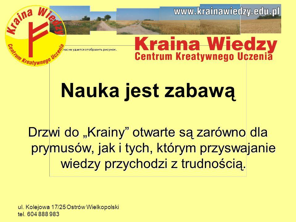 ul. Kolejowa 17/25 Ostrów Wielkopolski tel. 604 888 983 Pomagamy polubić siebie.