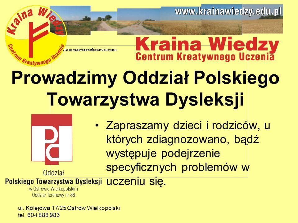 ul. Kolejowa 17/25 Ostrów Wielkopolski tel. 604 888 983 Uczymy współpracy w grupie.