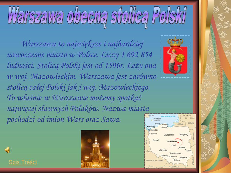 Warszawa to największe i najbardziej nowoczesne miasto w Polsce.