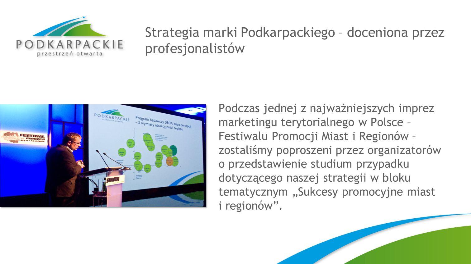 Strategia marki Podkarpackiego – doceniona przez profesjonalistów Podczas jednej z najważniejszych imprez marketingu terytorialnego w Polsce – Festiwa