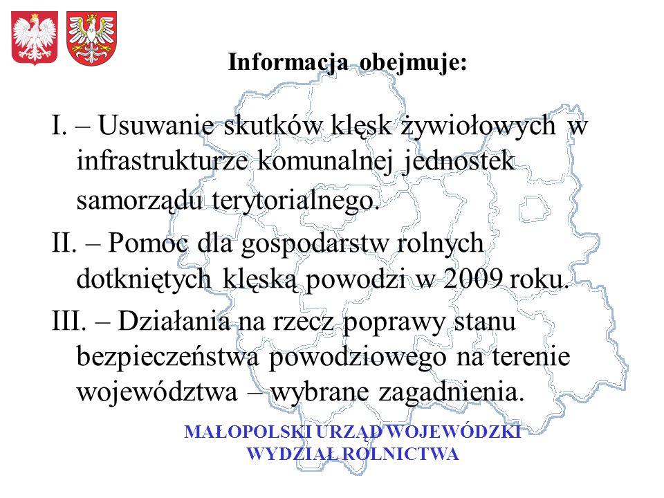 Informacja obejmuje: I. – Usuwanie skutków klęsk żywiołowych w infrastrukturze komunalnej jednostek samorządu terytorialnego. II. – Pomoc dla gospodar