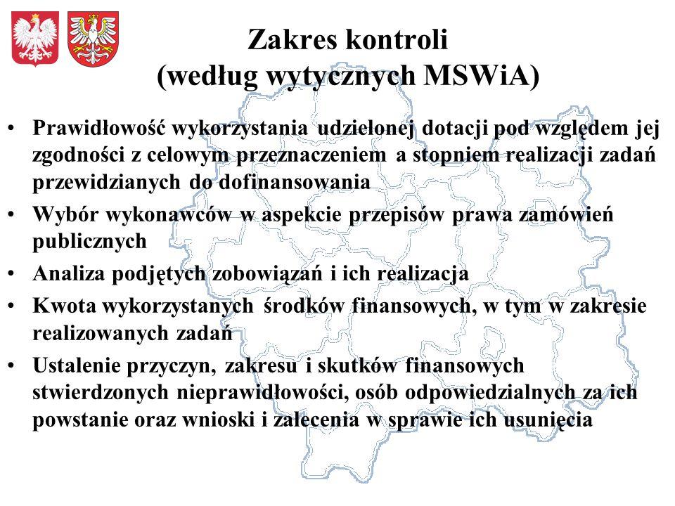 Zakres kontroli (według wytycznych MSWiA) Prawidłowość wykorzystania udzielonej dotacji pod względem jej zgodności z celowym przeznaczeniem a stopniem
