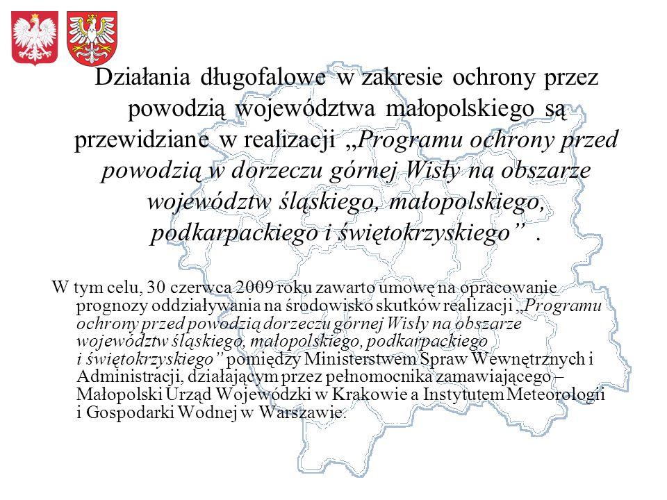 Działania długofalowe w zakresie ochrony przez powodzią województwa małopolskiego są przewidziane w realizacji Programu ochrony przed powodzią w dorze