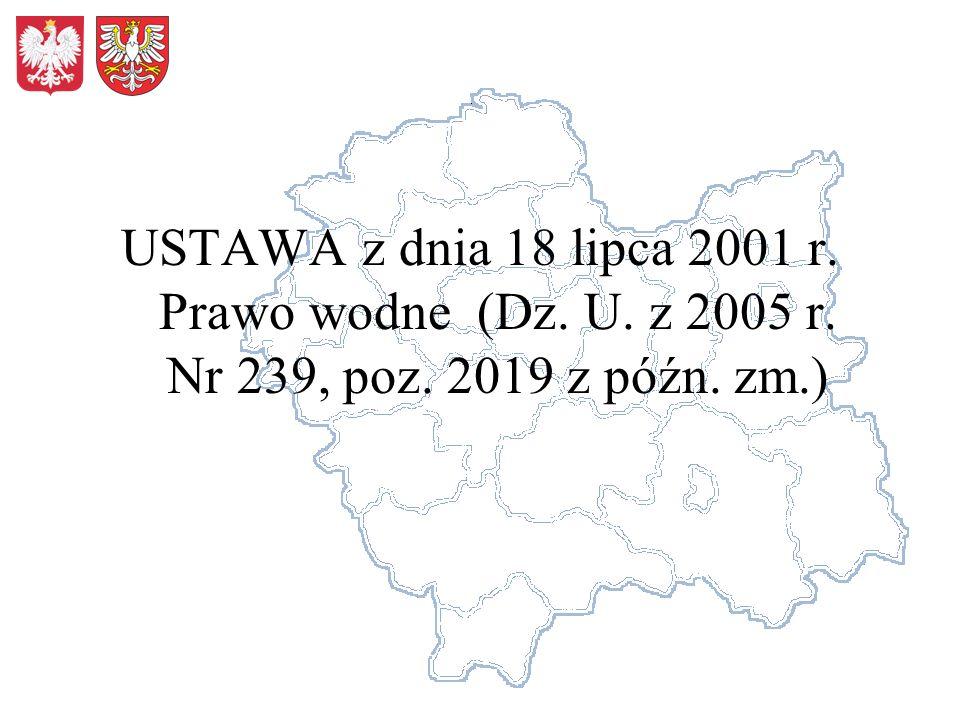 USTAWA z dnia 18 lipca 2001 r. Prawo wodne (Dz. U. z 2005 r. Nr 239, poz. 2019 z późn. zm.)