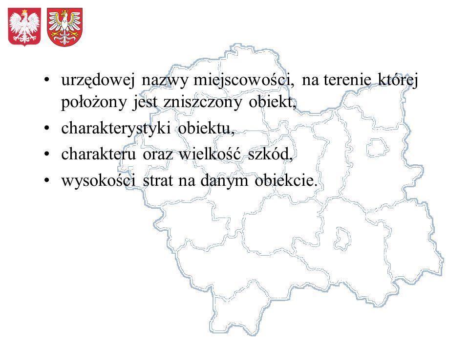 urzędowej nazwy miejscowości, na terenie której położony jest zniszczony obiekt, charakterystyki obiektu, charakteru oraz wielkość szkód, wysokości st