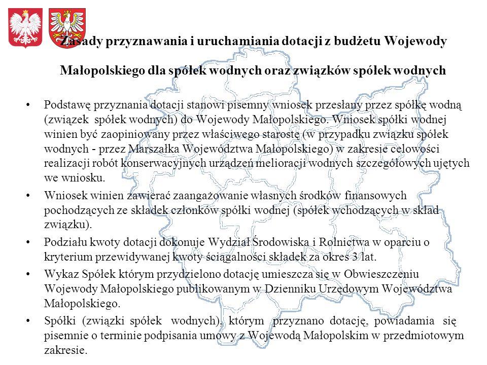 Zasady przyznawania i uruchamiania dotacji z budżetu Wojewody Małopolskiego dla spółek wodnych oraz związków spółek wodnych Podstawę przyznania dotacj