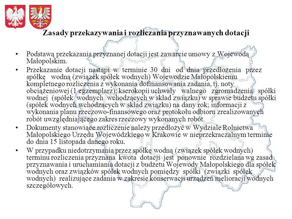 Zasady przekazywania i rozliczania przyznawanych dotacji Podstawą przekazania przyznanej dotacji jest zawarcie umowy z Wojewodą Małopolskim. Przekazan