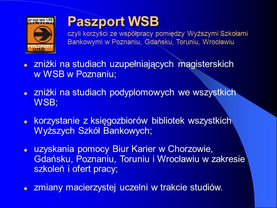 Paszport WSB Paszport WSB czyli korzyści ze współpracy pomiędzy Wyższymi Szkołami Bankowymi w Poznaniu, Gdańsku, Toruniu, Wrocławiu zniżki na studiach
