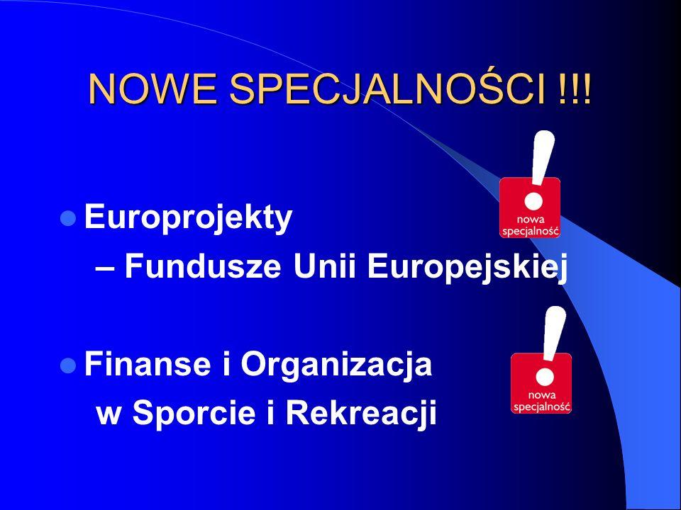 NOWE SPECJALNOŚCI !!! Europrojekty – Fundusze Unii Europejskiej Finanse i Organizacja w Sporcie i Rekreacji